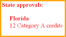 State approvals:         Florida	         12 Category A credits
